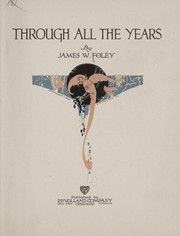 Cover of: Through all the years | James W. Foley