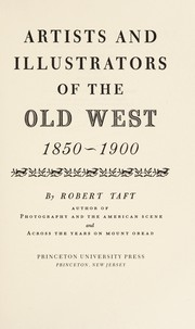 Artists and illustrators of the Old West, 1850-1900 by Robert Taft