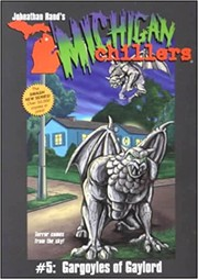 Cover of: Gargoyles of Gaylord (Michigan Chillers) | Johnathan Rand