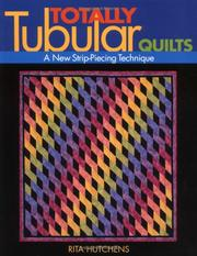 Cover of: Totally Tubular Quilts | Rita Hutchens