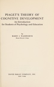 Cover of: Piaget's Theory of Cognitive Development; An Introduction for Students of Psychology and Education,