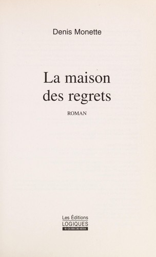 La maison des regrets by Denis Monette