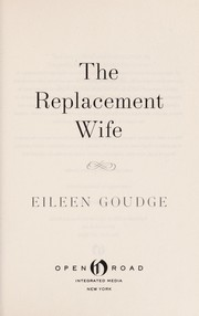 Cover of: The replacement wife | Eileen Goudge