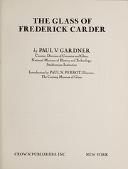 Cover of: The glass of Frederick Carder | Paul Vickers Gardner