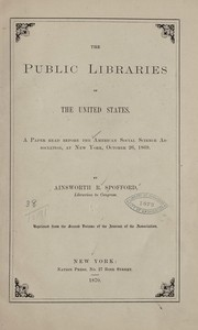 Cover of: The public libraries of the United States | Spofford, Ainsworth Rand