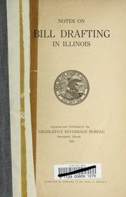 Cover of: Notes on bill drafting in Illinois. | Illinois. General Assembly. Legislative Reference Bureau.