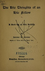 Cover of: The idle thoughts of an idle fellow | Jerome K. Jerome