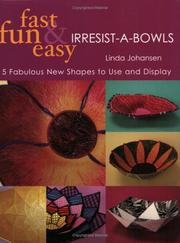 Cover of: Fast, Fun & Easy Irresist-A-Bowls