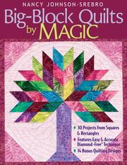 Cover of: Big-Block Quilts by Magic: 30 Projects from Squares & Rectangles, Features Easy & Accurate Diamond-Free Technique, 14 Bonus Quilting Designs