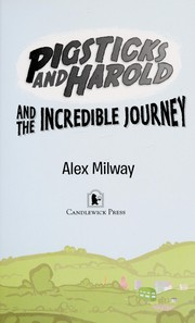 Cover of: Pigsticks and Harold and the incredible journey | Alex Milway