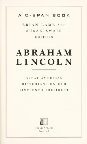Abraham Lincoln by Brian Lamb and Susan Swain, editors.