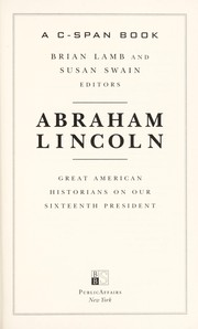 Cover of: Abraham Lincoln | Brian Lamb and Susan Swain, editors.