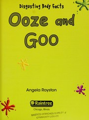Cover of: Ooze and goo | Angela Royston