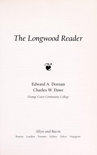 The Longwood reader by [edited by] Edward A. Dornan, Charles W. Dawe.