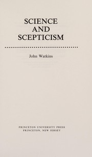 Cover of: Science and scepticism | John W. N. Watkins