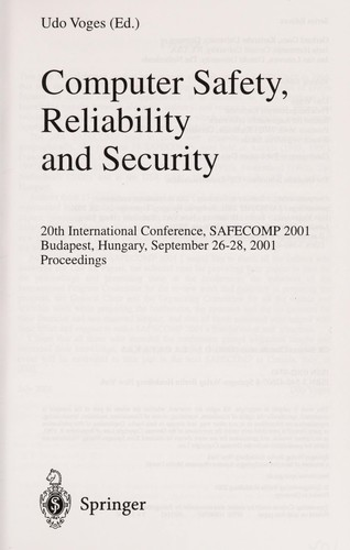 Computer safety, reliability and security by SAFECOMP 2001 (2001 Budapest, Hungary)