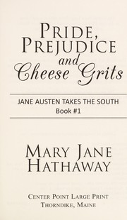 Cover of: Pride, prejudice and cheese grits | Mary Jane Hathaway