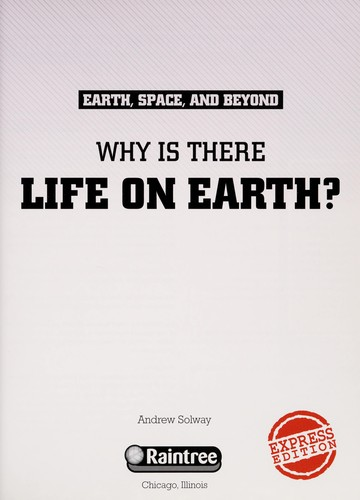 Why is there life on earth? by Andrew Solway