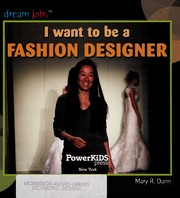 Cover of: I want to be a fashion designer | Mary R. Dunn