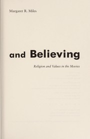 Cover of: Seeing and believing | Margaret R. Miles