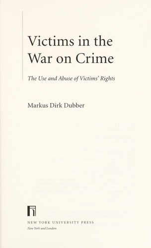 Victims in the war on crime by Markus Dirk Dubber