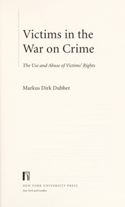 Cover of: Victims in the war on crime | Markus Dirk Dubber