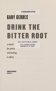 Cover of: Drink the bitter root | Gary Geddes