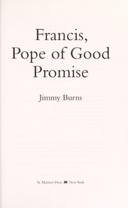 Cover of: Francis, Pope of good promise | Jimmy Burns
