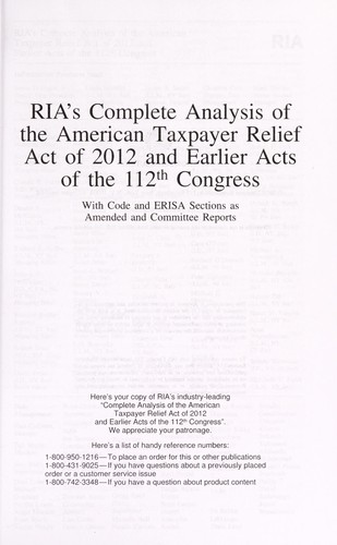 RIA's complete analysis of the American Taxpayer Relief Act of 2012 and earlier acts of the 112th Congress by RIA (Firm)