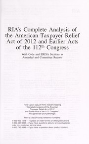 Cover of: RIA's complete analysis of the American Taxpayer Relief Act of 2012 and earlier acts of the 112th Congress | RIA (Firm)