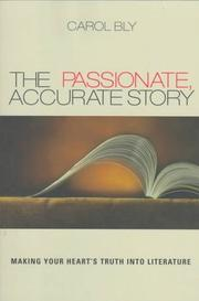 The passionate, accurate story by Carol Bly
