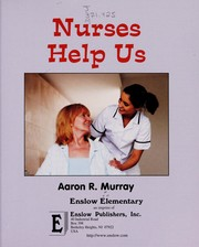 Cover of: Nurses help us | Aaron R. Murray