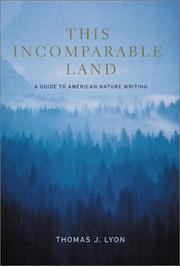 Cover of: This incomparable land | Lyon, Thomas J.