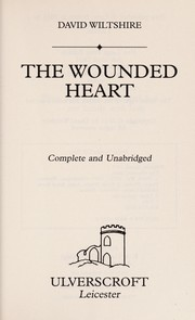 Cover of: The wounded heart | David Wiltshire