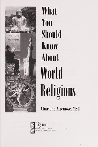 What You Should Know About World Religions by Charlene Altemose