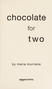 Cover of: Chocolate for two | Maria Murnane