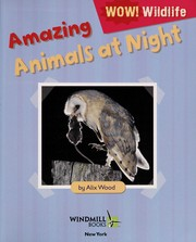 Cover of: Amazing animals at night