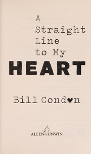 Cover of: A straight line to my heart | Bill Condon