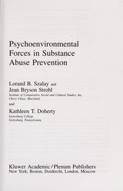 Cover of: Psychoenvironmental forces in substance abuse prevention | Lorand B Szalay