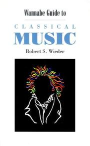Cover of: Wannabe Guide to Classical Music | Robert S. Wieder