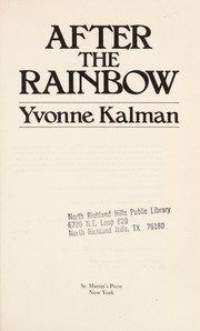 Cover of: After the rainbow | Yvonne Kalman