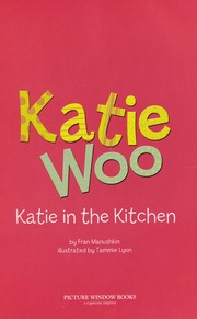 Cover of: Katie in the kitchen | Fran Manushkin