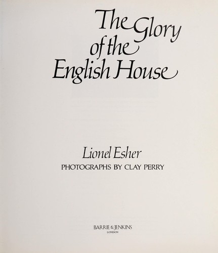The glory of the English house by Lionel Esher