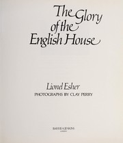 Cover of: The glory of the English house | Lionel Esher