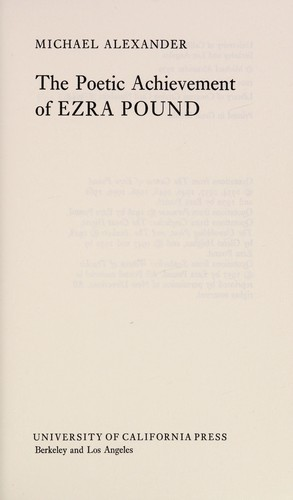 The poetic achievement of Ezra Pound by Alexander, Michael