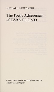 Cover of: The poetic achievement of Ezra Pound | Alexander, Michael