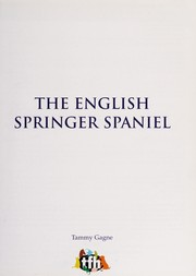 Cover of: The English springer spaniel | Tammy Gagne