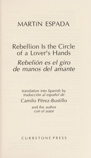 Cover of: Rebellion is the circle of a lover's hands = | Martín Espada