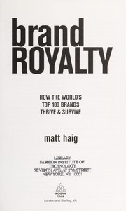 Cover of: BRAND ROYALTY: HOW THE WORLD'S TOP 100 BRANDS THRIVE & SURVIVE