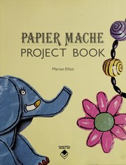 Cover of: Papier-Mache Project Book (Art for Children) | Marion Elliot